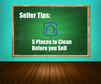 Seller Tips: 5 Places You Will Need to Clean