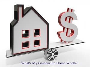 What is my Gainesville Home Worth