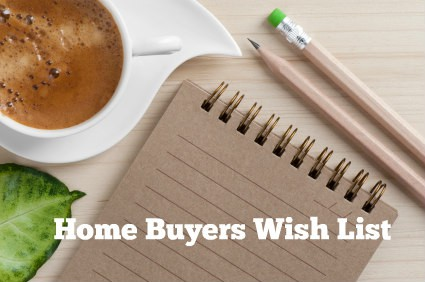 Home Buyers Wish List
