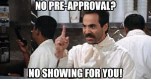 Your Agent Wants You Pre-Approved